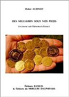 Des milliards sous nos pieds by Didier…