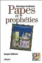Papes et prophéties : Décodages et…