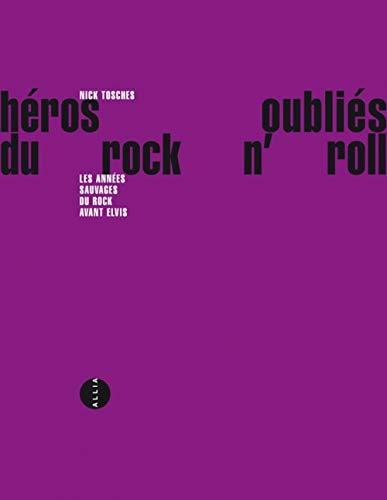 heros-oublies-du-rocknroll-les-annees-sauvages-du-rock-avant-elvis