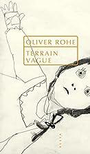 Terrain vague by Oliver Rohé