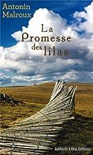 La promesse des lilas by Antonin Malroux