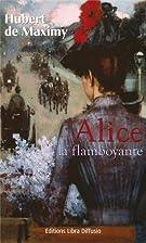 Alice la flamboyante by Hubert de Maximy