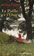 La paille et l'osier by Michel Caffier
