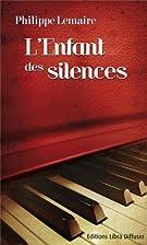 L'enfant des silences by Philippe Lemaire