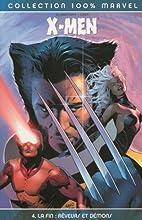 X-Men, Tome 4 : La fin : rêveurs et démons…