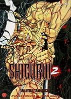 Shigurui, Tome 2 : by Takayuki Yamaguchi