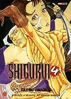 Shigurui, Tome 4 : by Takayuki Yamaguchi