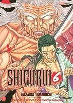 Shigurui, Tome 6 : by Norio Nanjo