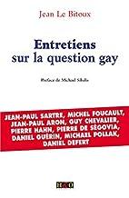 Entretiens sur la question gay by Jean Le…