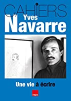 Cahiers Yves Navarre : Tome 1 by Collectif