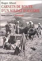 Carnets de route d'un soldat d'Algérie by…