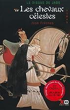 Le Disque de jade, tome 1 : Les Chevaux…