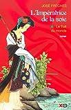 Jose Freches: L'impeìratrice de la soie / 1, Le toit du monde
