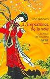 Jose Freches: L'Imperatrice de la Soie, Vol. 2: Les Yeux de Bouddha