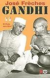 Frèches, José: Gandhi t.2 ; et l'Iinde sera libre