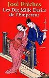 Frèches, José: Les dix mille désirs de l'empereur