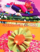Accessoires en tissu by Caroline Gibert