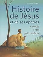 Histoire de Jésus et de ses…