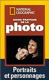 Caputo, Robert: Guide pratique de la photo: Portraits et personnages (French Edition)