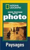 Caputo, Robert: Guide pratique de la photo: Paysages (French Edition)