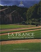 La France au patrimoine mondial : les 28…