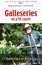 Galleseries du p'tit courti - 17 histouères…