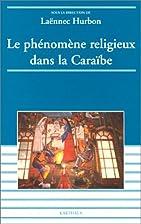 Le Phénomène religieux dans la Caraïbe -…