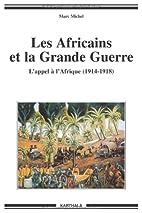Les Africains et la Grande Guerre. L'Appel…