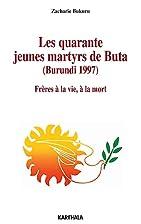Les quarante jeunes martyrs de Buta (Burundi…