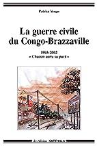 La guerre civile du Congo-Brazzaville…
