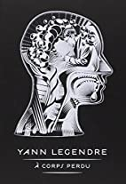 A corps perdu by Yann Legendre