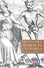 Histoire secrète de l'Europe,…