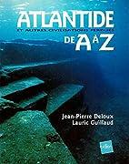 Atlantide et autres civilisations perdues de…