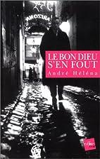 Le Bon Dieu s'en fout by André Héléna