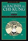 Yang, Jwing-Ming: les racines du chi-kung (qigong)