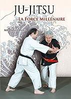 ju-jitsu ; la force millénaire