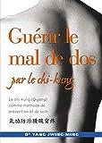 Yang, Jwing-Ming: guerir le mal de dos par le chi-kung