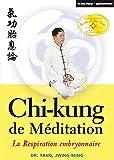 Yang, Jwing-Ming: chi-kung méditation; la respiration embryonnaire