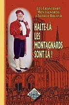 Halte-là les Montagnards sont là ! by…