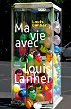 Ma vie avec Louis Lanher by Louis Lanher