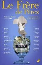 Le frère de Pérez : et autres…