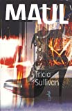 Tricia Sullivan: Maul (French Edition)