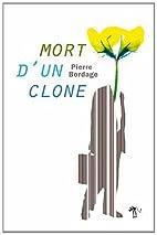 Mort d'un clone by Pierre Bordage