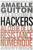 Hackers : Au coeur de la résistance…