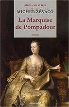 la marquise de pompadour t.1 by Michel…