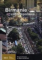 Birmanie contemporaine by Gabriel Defert