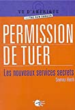 Seymour-M Hersh: Permission de tuer (French Edition)