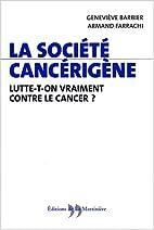 La Société cancérigène : Lutte-t-on…