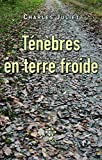 Juliet, Charles: Ténèbres en terre froide (French Edition)