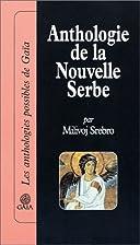 Anthologie de la nouvelle serbe by Milivoj…